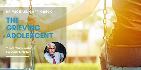The Grieving Adolescent, a Masterclass with Dr Michael Carr-Gregg tickets