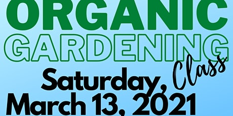 Creating and Maintaining Beautiful Gardens, Organically of Course! tickets
