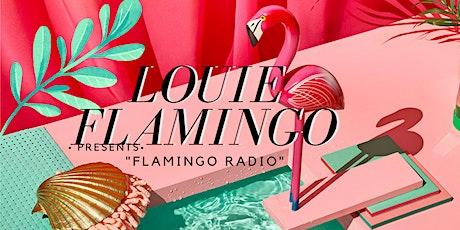 Louie Flamingo Presents: Flamingo Radio tickets