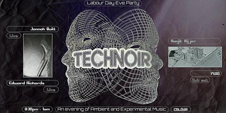 Technoir's Labour Day Eve Party - An evening of Experimental Music tickets