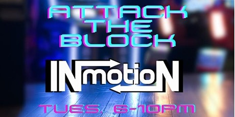 Attack the Block with In Motion Productions 7/6/21 tickets