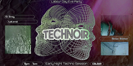 Technoir's Labour Day Eve Party -  Early Night Techno Session tickets