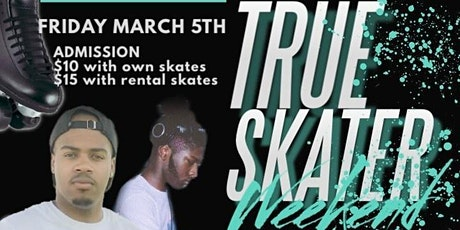 True Skater Weekend Friday March 5th tickets