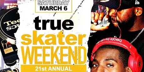 True Skater Weekend Saturday, March 6th boletos