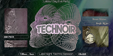 Technoir's Labour Day Eve Party - Late Night Techno Session tickets