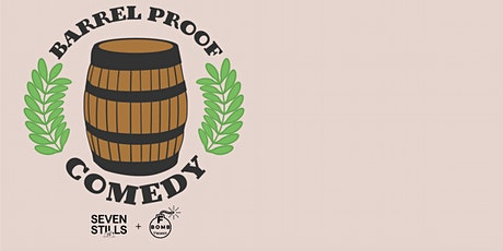 F Bomb Presents: Barrel Proof Comedy at Seven Stills! tickets