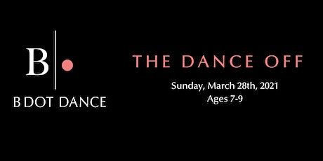 B DOT DANCE - The Dance Off  Ages 7-9 tickets