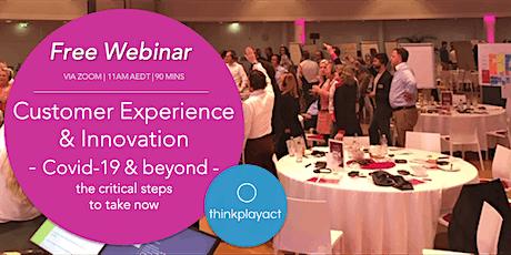 Free Webinar: Customer Experience & Innovation (Covid19 & beyond) tickets