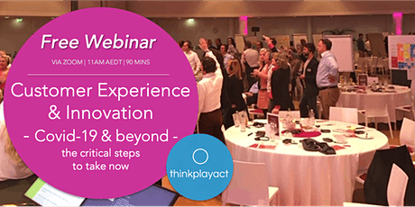 Free Webinar: Customer Experience & Innovation (Covid19 & beyond) tickets