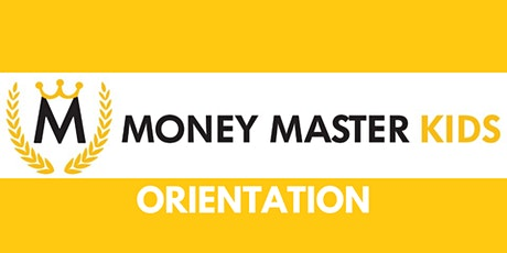 MONEY MASTER KIDS(MMK) ORIENTATION tickets