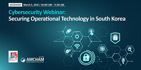 AMCHAM-U.S. Embassy Cybersecurity Webinar: Securing Operational Technology tickets