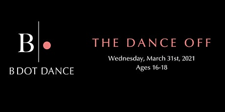 B DOT DANCE - The Dance Off  Ages 16-18 tickets