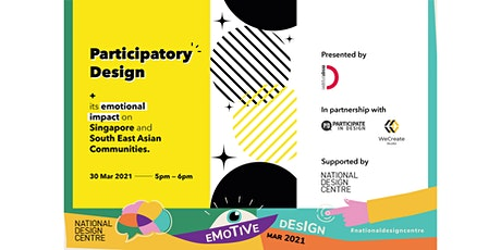 Participatory Design and its Emotive Impact on Singapore & SEA  Communities tickets