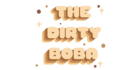 The Dirty Boba Online Event [Monthly] tickets