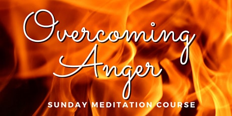 Overcoming Anger- Meditation Course tickets