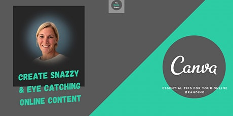 Creating SNAZZY Social Media Content - Creating with Canva tickets