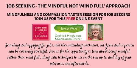 Job Seeking - the Mindful not 'Mind Full' approach Tickets