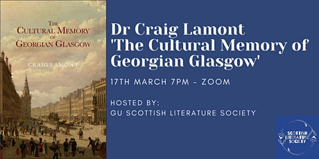 Dr Craig Lamont - 'The Cultural Memory of Georgian Glasgow' tickets