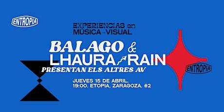Balago & Lhaura Rain entradas