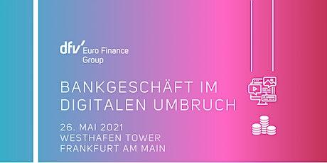 Bankgeschäft im digitalen Umbruch Tickets