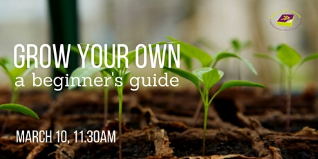 Grow your own: a beginner's guide tickets
