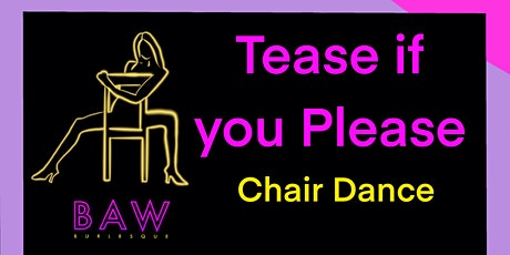 Chair Dance!! Burlesque Online Zoom Class: Tease if you Please tickets