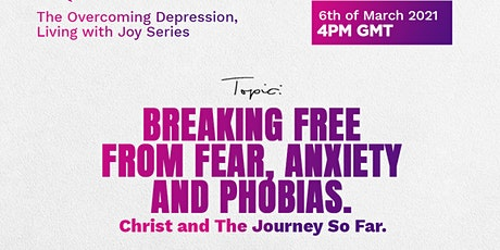 Breaking free from Fear, Anxiety and Phobias tickets