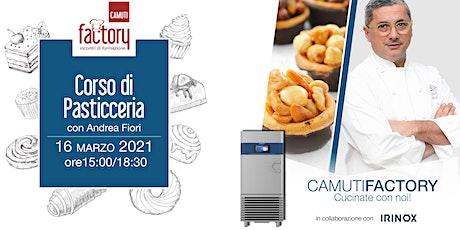 Corso di Pasticceria con Andrea Fiori biglietti