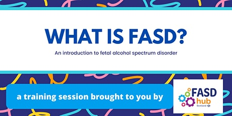 What is FASD?  - Parents and Carers tickets
