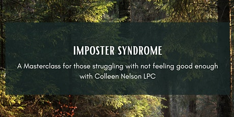 Imposter syndrome with Colleen Nelson LPC tickets