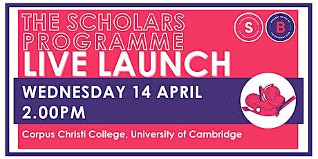 Scholars Programme Launch, 14 April 2.00pm, Corpus Christi, Cambridge tickets