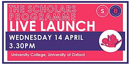 Scholars Programme Launch, 14 April 3.30pm, University College Oxford tickets