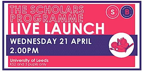 Scholars Programme Launch, 21 April 2.00pm, University of Leeds KS2/3 tickets