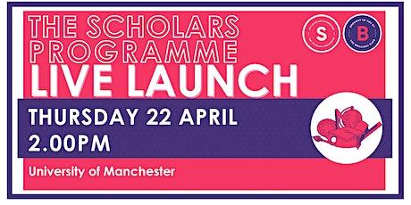 Scholars Programme Launch, 22 April 2.00pm, University of Manchester tickets