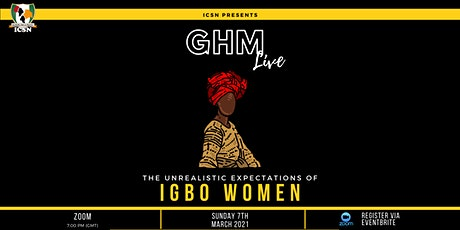 GHM Live: The Unrealistic Expectations Of Igbo Women tickets