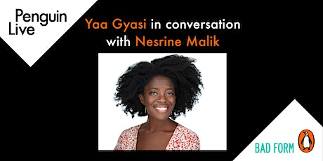 Yaa Gyasi in conversation with Nesrine Malik tickets
