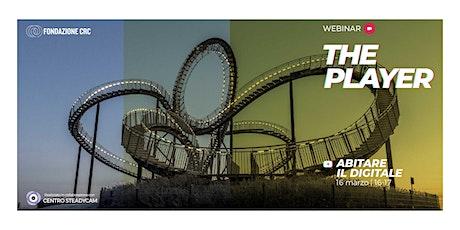 The player: abitare il digitale biglietti