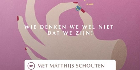 Wie denken we wel niet dat we zijn! - Start 14 april 2021 tickets