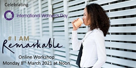#IamRemarkable - International Women's Day Edition tickets
