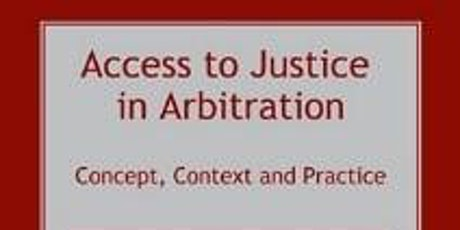 Access to Justice in Arbitration: Concept, Context and Practice tickets