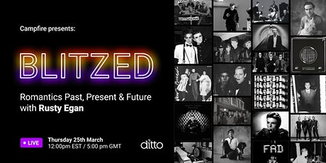 Campfire Presents: Blitzed - Past, Present & Future – with Rusty Egan tickets