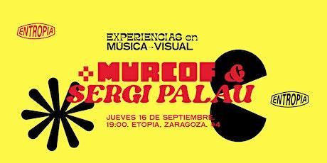 Murcof & Sergi Palau entradas