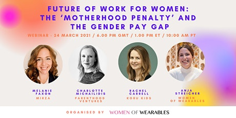Future of Work for Women:  The 'Motherhood Penalty' and The Gender Pay Gap tickets