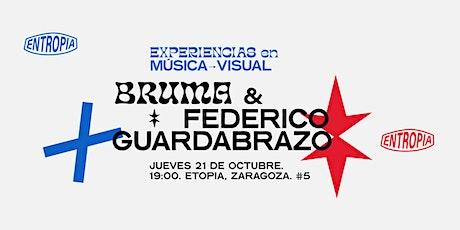 Bruma & Federico Guardabrazo entradas