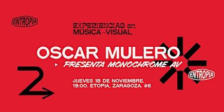 Oscar Mulero presenta Monochrome AV entradas