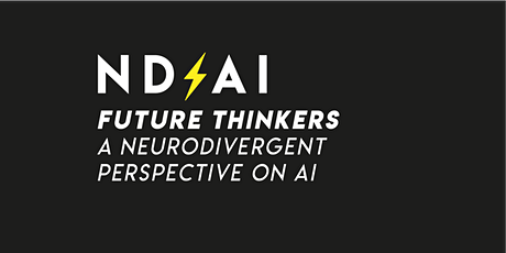 ND/AI Future Thinkers - A Neurodivergent Perspective on AI tickets