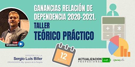GANANCIAS RELACION DEPENDENCIA 2020-2021. TALLER TEORICO PRÁCTICO entradas