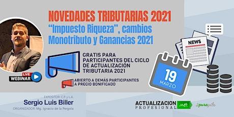 """Novedades Tributarias 2021. """"Imp a la  Riqueza"""" Monotributo y Gcias  21 entradas"""