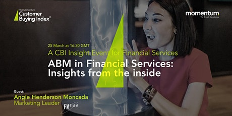 CBI Insight Event | ABM in Financial Services - Insight from the inside tickets
