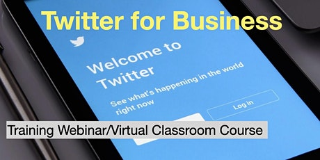 Twitter for Business - A Webinar/Virtual Classroom Course tickets